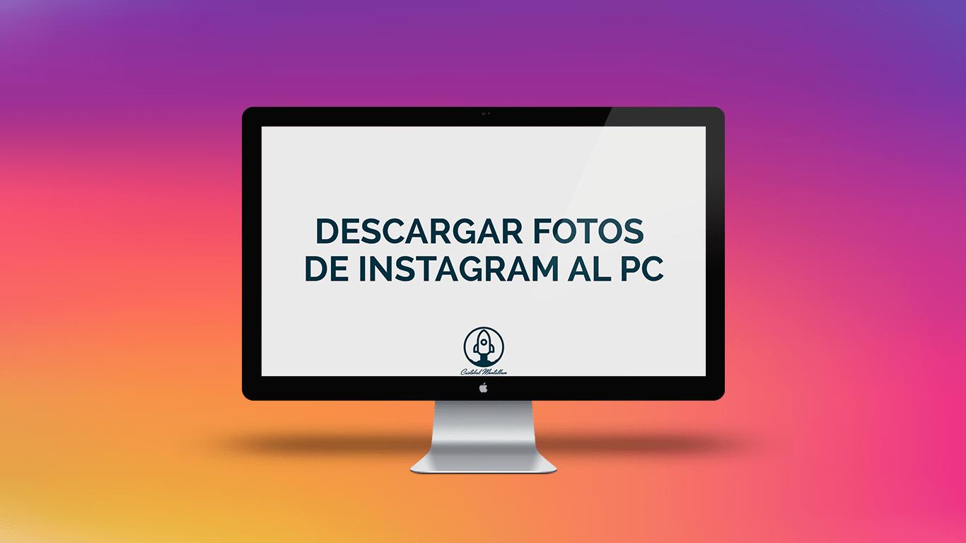 Como descargar fotos de Instagram desde el ordenador o PC
