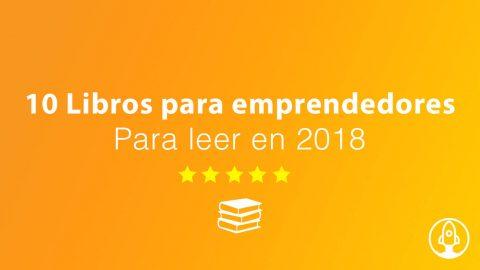 10 libros para emprendedores para leer en 2018