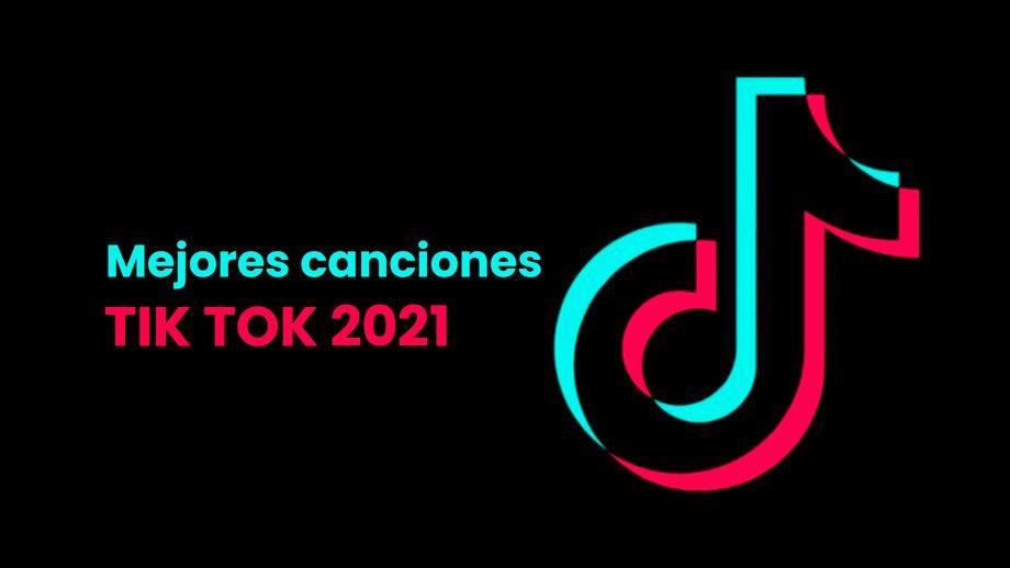canciones tik tok 2021